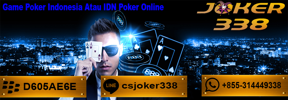 Game Poker Indonesia Atau IDN Poker Online